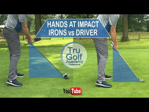 HANDS AT IMPACT -  IRONS V's DRIVER