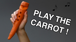 How To Turn A Carrot Into A Recorder