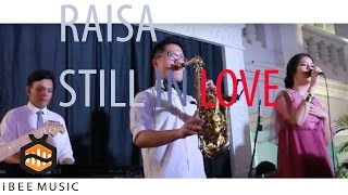 Still in love ( Brian Mcknight cover by RAISA feat IBEEMUSIC ENT)