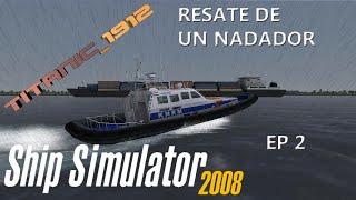 SHIP SIMULATOR 2008   EP 2   RESCATE DE UN NADADOR   GAMEPLAY PC   EN ESPAÑOL