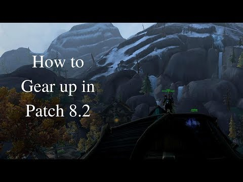 How to Gear up in Patch 8.2