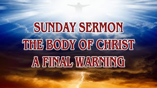 THE BODY OF CHRIST - A FINAL WARNING