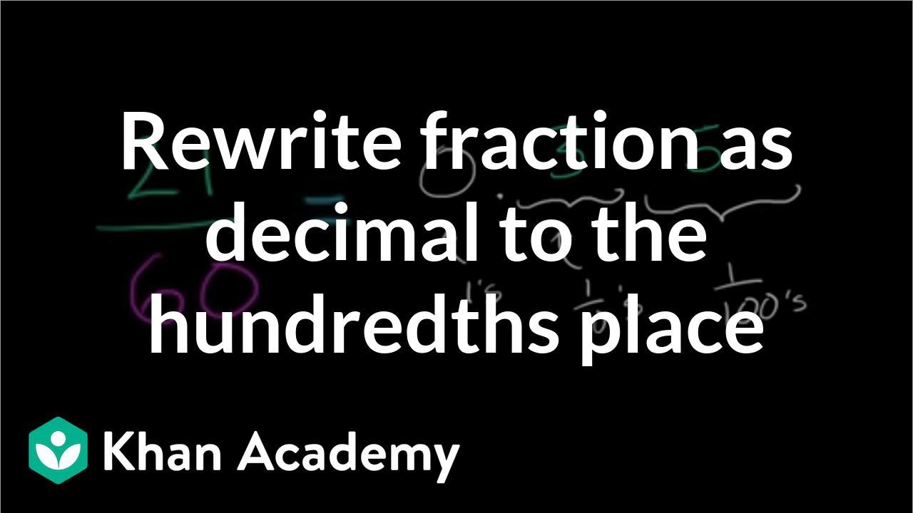 Rewriting Fraction As A Decimal To The Hundredths Place