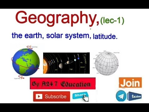 geography-1 the earth, solar system, latitudes for all government exams