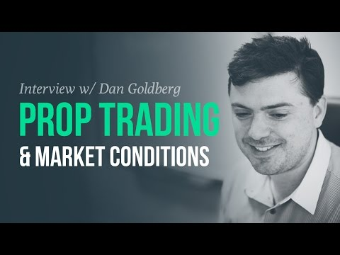 Prop trading and market conditions | Dan Goldberg, FutexLive