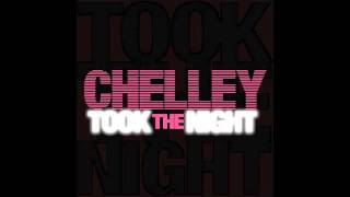 Chelley - Took The Night (Luxury Goods Mix) 2009