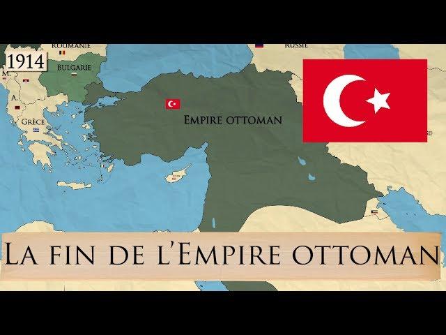 La fin de l'Empire ottoman