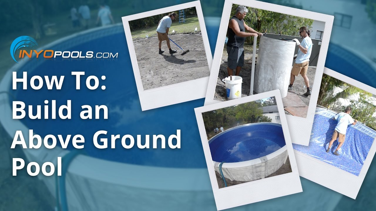 How To: Build An Above Ground Pool - YouTube