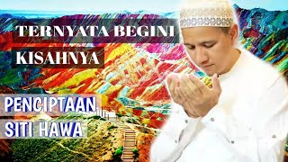 Download Video KISAH Penciptaan SITI HAWA - HABIB NOVEL ALAYDRUS | ASAL USUL WANITA MP3 3GP MP4