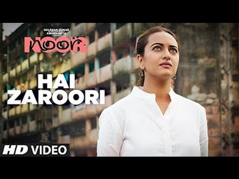 Download Hai Zaroori Video Song   NOOR   Sonakshi Sinha   Prakriti Kakar   Amaal Mallik   T-Series