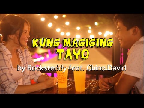 Kung Magiging Tayo - Rocksteddy (Official Music Video)