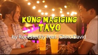 Repeat youtube video Kung Magiging Tayo - Rocksteddy (Official Music Video)