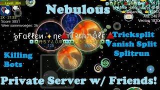 Nebulous - Private Server w/ Friends! (Tricksplit|VanishSplit|Splitrun)