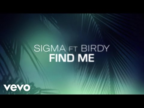 Sigma - Find Me (Acoustic Lyric Video) ft. Birdy