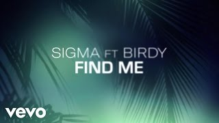 Sigma - Find Me (Official Lyric Video) ft. Birdy