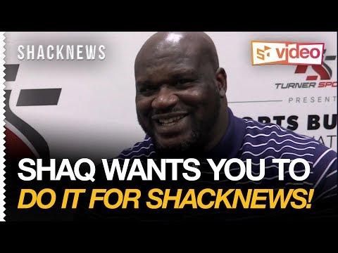 Shaq Wants You to Do it for Shacknews!