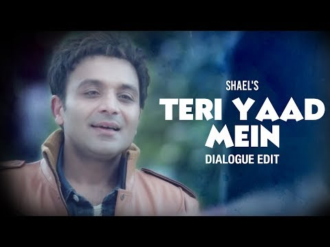 Shael's Teri Yaad Mein - Dialogue Edit | New Songs 2018 | Love Songs 2018 | Shael Official