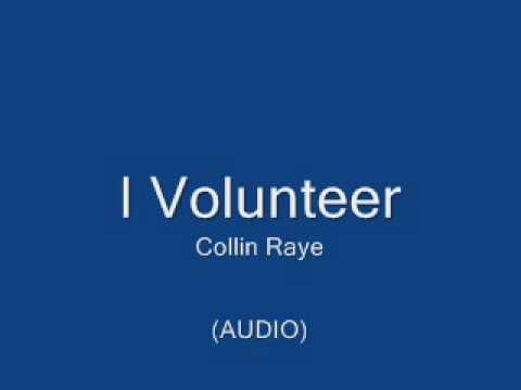 I VOLUNTEER by Collin Raye