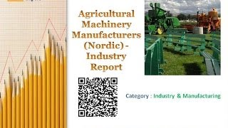 Agricultural Machinery Manufacturers (Nordic) - Industry Report