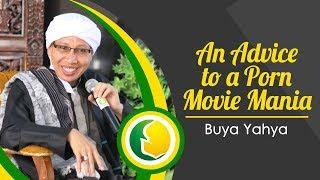 Download Video An Advice to a Porn Movie Mania / Nasehat Untuk Penikmat Film Porno - Buya Yahya MP3 3GP MP4