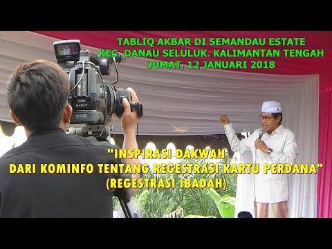 KH. ANWAR ZAID TAHUN 2018 DI KALIMANTAN TENGAH FULL