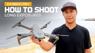 How to shoot long exposure photos with the DJI Mavic Pro drone