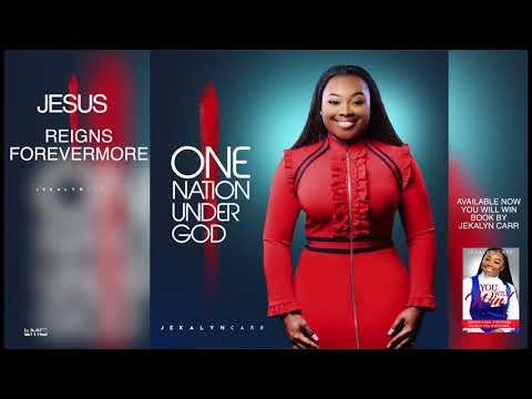 Jekalyn Carr - JESUS REIGNS FOREVERMORE
