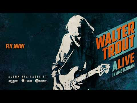 Walter Trout - Fly Away (ALIVE in Amsterdam) 2016