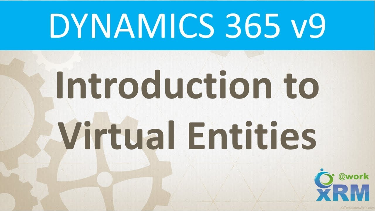 DYNAMICS 365 v9: Introduction to Virtual Entities