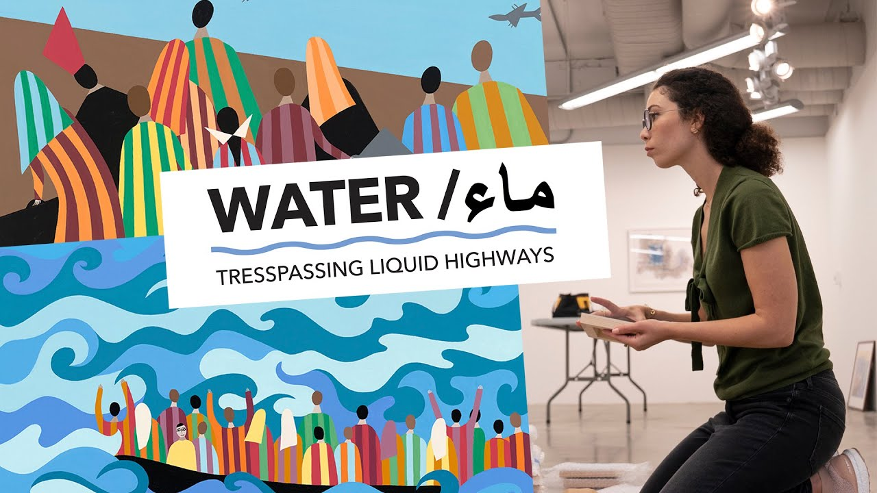 "Ikram Lakhdhar On Curating ""(Ma)/Water: Trespassing Liquid Highways"" Exhibition"