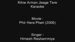 Kitne Arman Jaage Tere - Karaoke - Phir Hera Pheri (2006) - Himesh Reshammiya