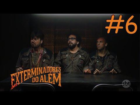 Download Exterminadores do Além A Série | Episódio 6