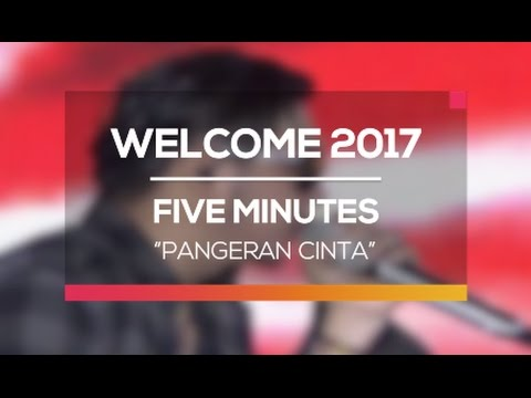 Five Minutes - Pangeran Cinta (Welcome 2017)