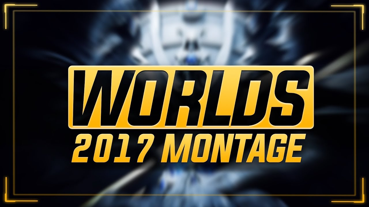 worlds 2017 best plays montage league of legends youtube