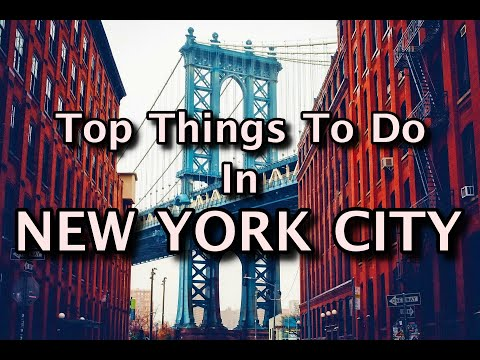 Top Things To Do In New York City, USA 2020
