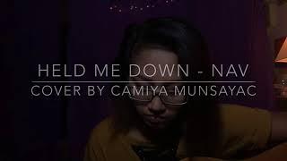 HELD ME DOWN // NAV (COVER)