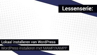 Lokaal installeren van WordPress - Deel 2: WordPress installeren met MAMP/XAMPP