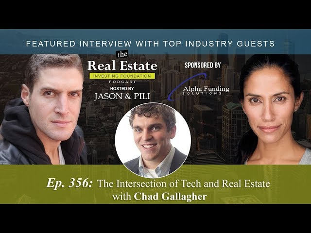 Ep. 356: The Intersection of Tech and Real Estate with Chad Gallagher