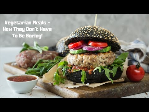 Vegetarian Meals – How They Don't Have To Be Boring
