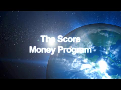THE SCORE MONEY PROGRAM