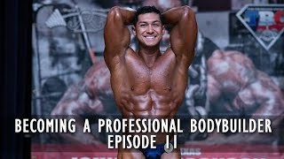 Becoming A Professional Bodybuilder Episode 11