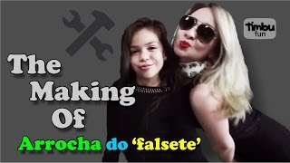 Baixar - The Making Of Arrocha Do Falsete Remix By Timbu Fun Grátis