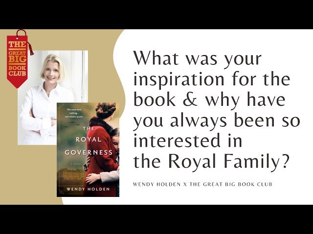 Wendy Holden on her interest in the Royal Family...
