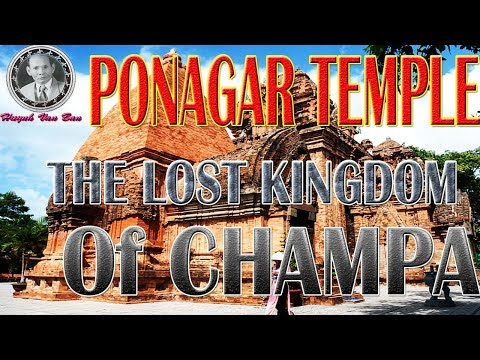 HISTORY   THE LOST KINGDOM OF CHAMPA   PONAGAR TEMPLE   NHA TRANG
