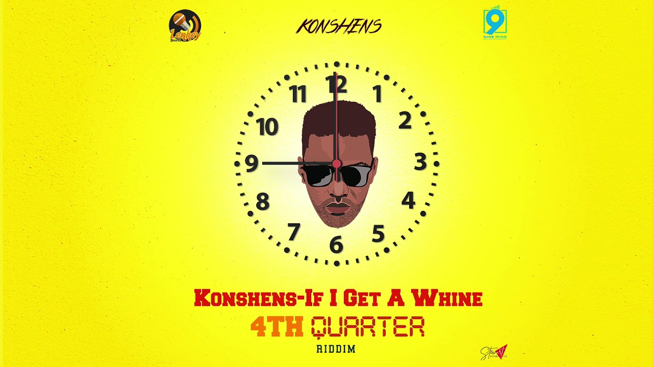 Konshens - If I Get A Whine (4th Quarter Riddim)