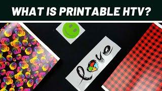 What is Printable Heat Transfer Vinyl (HTV)?