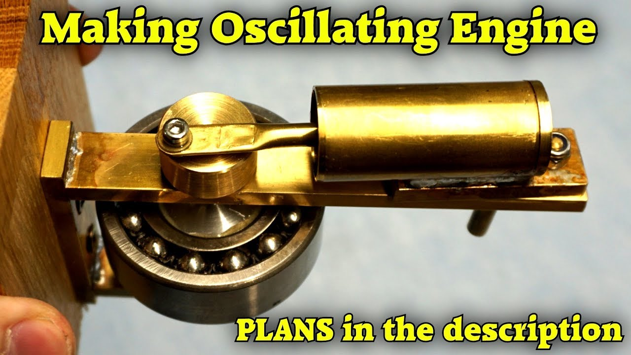 Making a simple Oscillating Engine