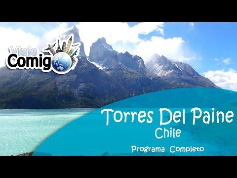 TORRES DEL PAINE - CHILE | PROGRAMA VIAJE COMIGO