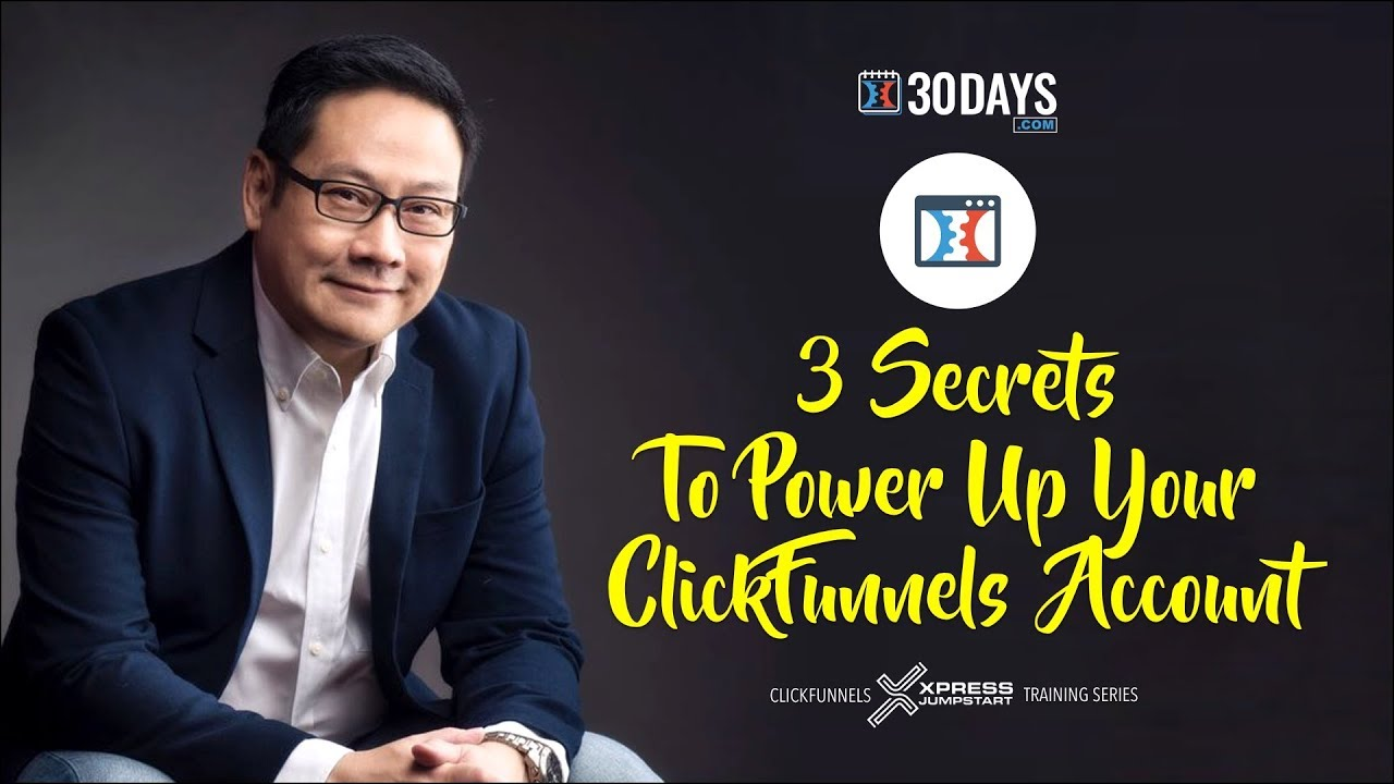 ClickFunnels Secrets - 3 Tips To Power Up Your Sales Funnels in 2018