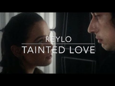Reylo l Tainted Love (tlj spoilers)